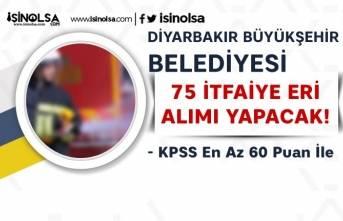 Diyarbakır Büyükşehir Belediyesi Kadın Erkek 75 İtfaiye Eri Alımı Yapacak!