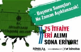 Diyarbakır Büyükşehir Belediyesi 75 İtfaiye Eri Alımı Sonuçları Ne Zaman?
