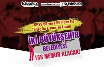 İki Büyükşehir Belediyesi 158 Memur Alımı Yapacak! KPSS En Az 60 ve 65 Puan