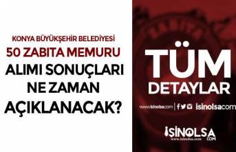Konya Büyükşehir Belediyesi 50 Zabıta Memuru Alımı Sonuçları Ne Zaman?