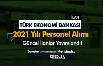 Türk Ekonomi Bankası ( TEB ) 2021 Yılı Güncel Personel Alımı İş İlanları