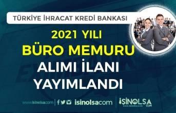 Türkiye İhracat Kredi Bankası ( EXİMBANK ) 2021 Yılı Büro Memuru Alımı İlanı