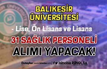 Balıkesir Üniversitesi 31 Sağlık Personeli Alacak! Lise, Ön Lisans ve Lisans