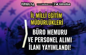 İl Milli Eğitim Müdürlükleri İŞKUR İle Büro Memuru ve Personel Alacak!