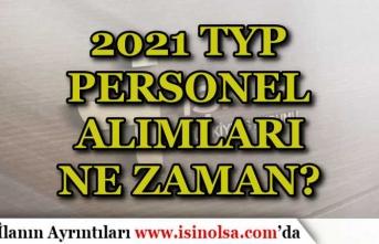 İŞKUR TYP 2021 Yılı Personel Alımları Ne Zaman Başlayacak?