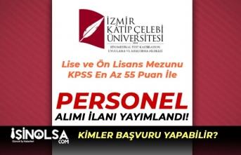 İzmir katip Çelebi Üniversitesi Lise ve Ön Lisans Mezunu Personel Alacak