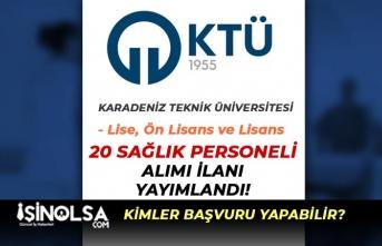 Karadeniz Teknik Üniversitesi En Az Lise Mezunu 20 Sağlık Personeli Alacak!