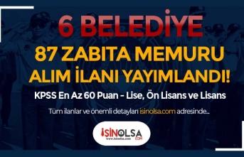 KPSS En Az 60 Puan İle 6 Belediye 87 Zabıta Memuru Alımı Yapacak!