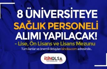 Lise, Ön Lisans ve Lisans Mezunu 8 Üniversiteye Sağlık Personeli Alınacak!