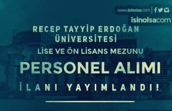 Recep Tayyip Erdoğan Üniversitesi Lise ve Ön Lisans Mezunu Personel Alıyor!