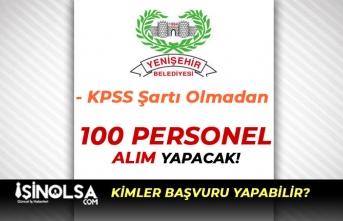 Yenişehir Belediyesi 100 Personel Alımı Başvuru Süreci Başladı!