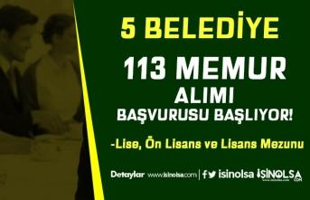 5 Belediye İçin 113 Memur Alımı Başlıyor! Lise, Ön Lisans ve Lisans