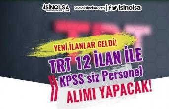 TRT KPSS Şartı Olmadan 12 İlan İle Personel Alımı İlanları Yayımlandı!