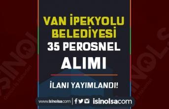Van İpekyolu Belediyesi KPSS siz 35 Personel Alımı İlanı Yayımlandı