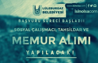Lüleburgaz Belediyesi Tahsildar, Sosyal Çalışmacı ve Memur Alımı Başladı!