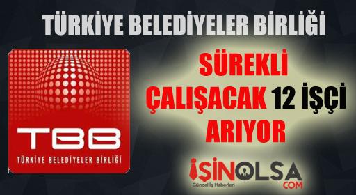 Türkiye Belediyeler Birliği Sürekli İşçi Alımı