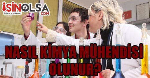 Nasıl Kimya Mühendisi Olunur ?