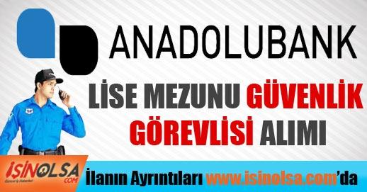 Anadolubank Güvenlik Görevlisi Alımı 2015