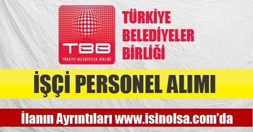 Türkiye Belediyeler Birliği İşçi Personel Alımı