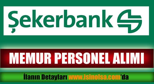 Şekerbank Memur Personel Alımı 2014