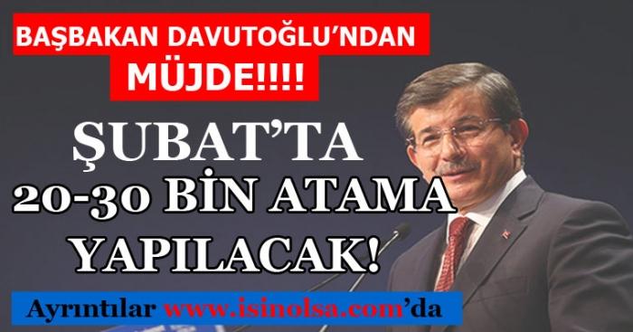 Başbakan Davutoğlu Şubatta 20 - 30 Bin Atama Olacağını Açıkladı
