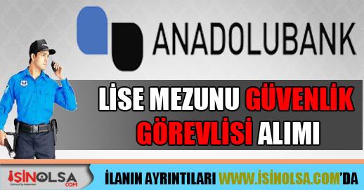 Anadolubank Güvenlik Görevlisi Alımı