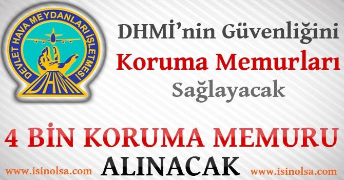 DHMİ'nin Güvenliğini Koruma Memurları Yapacak