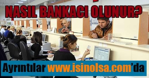 Nasıl Bankacı Olunur?