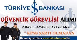 İş Bankası Bay Bayan Güvenlik Görevlisi Alacak
