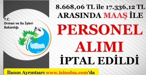 Orman ve Su İşleri Bakanlığı Sözleşmeli Personel Alımı İptal