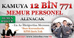 Kamuya 12 Bin 771 Memur Personel Alınacak