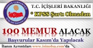 İçişleri Bakanlığı KPSS'siz 100 Memur Alacak