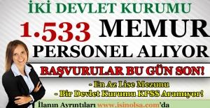 İki Devlet Kurumu 1533 Memur Personel Alıyor - Başvurular Bugün Son!