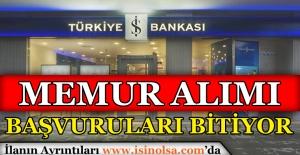 İş Bankası İçin Memur Alımı Başvurularında Son Günler