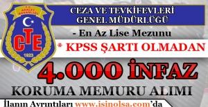 CTE KPSS Şartı Olmadan ve Lise Mezunu 4 Bin İnfaz Koruma Memuru Alımı