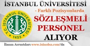 İstanbul Üniversitesi Sözleşmeli 35 Sözleşmeli Personel Alacak