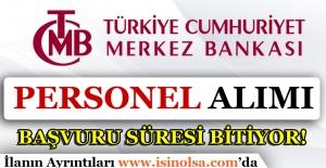 Merkez Bankası Sözleşmeli Personel Alımı Başvuru Süresi Bitiyor