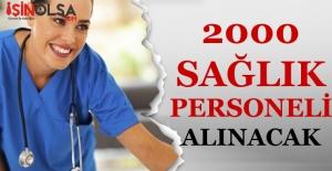 2000 Sağlık Personeli Alınacak