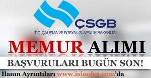 Çalışma ve Sosyal Güvenlik Bakanlığı Memur Alımı Başvuruları Bugün Son!