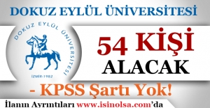 Dokuz Eylül Üniversitesi 54 Kişi Alacak