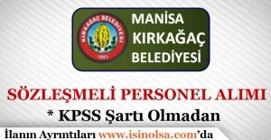 Manisa Kırkağaç Belediyesi Sözleşmeli Personel Alımı