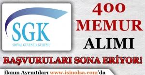 Sosyal Güvenlik Kurumu 400 Memur Alımı Başvuruları Sona Eriyor!