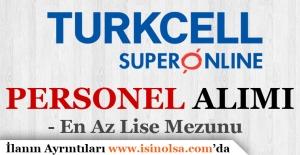 Turkcell Superonline En Az Lise Mezunu Müşteri Temsilcisi Alım İlanı