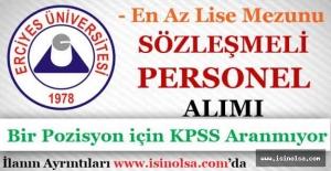 Erciyes Üniversitesi En Az Lise Mezunu Sözleşmeli Personel Alımı Yapıyor