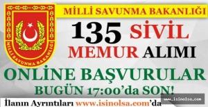 Milli Savunma Bakanlığı 135 Sivil Memur Alımı Başvuruları Bugün Son!