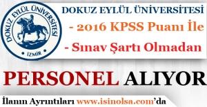 Dokuz Eylül Üniversitesi 2016 KPSS Puanı İle Sözleşmeli Personel Alıyor