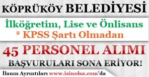 Erzurum Köprüköy Belediyesi 45 İşçi Personel Alımı Başvuruları Sona Eriyor!