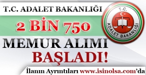 Adalet Bakanlığı 2 Bin 750 Memur Alımı Başvuruları Başladı!