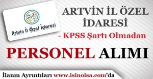 Artvin İl Özel İdaresi KPSS Olmadan İşçi Personel Alımı