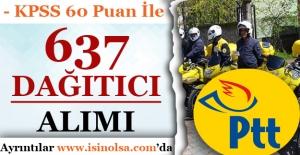 PTT KPSS 60 Puan İle 637 Dağıtıcı Alımı Yapıyor